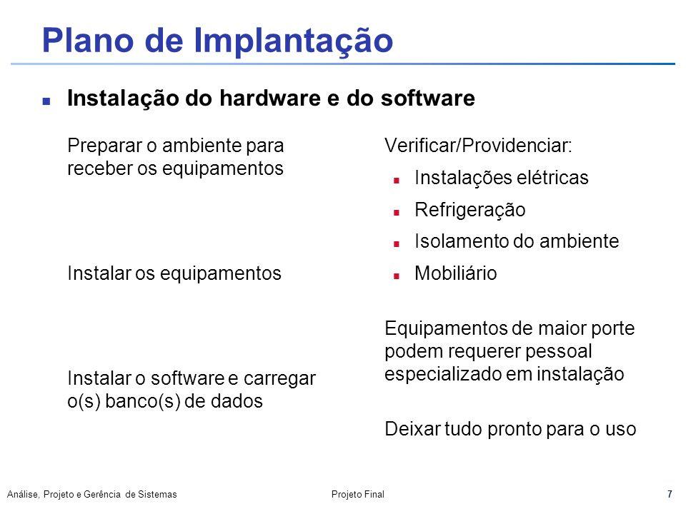 Plano de Implantação Instalação do hardware e do software