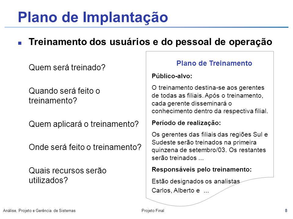 Plano de Implantação Treinamento dos usuários e do pessoal de operação