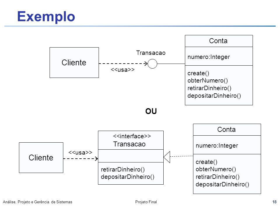 Exemplo Cliente OU Cliente Conta Conta Transacao Transacao