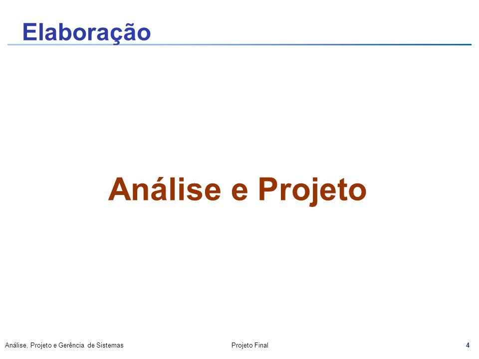 Elaboração Análise e Projeto