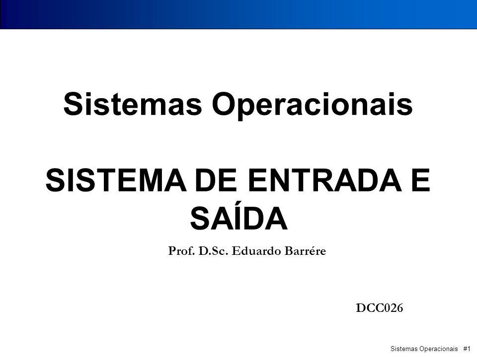 Sistemas Operacionais SISTEMA DE ENTRADA E SAÍDA