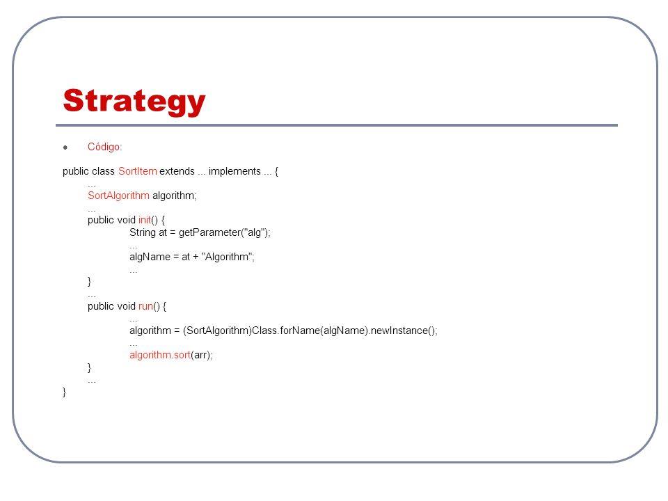 Strategy Código: public class SortItem extends ... implements ... {