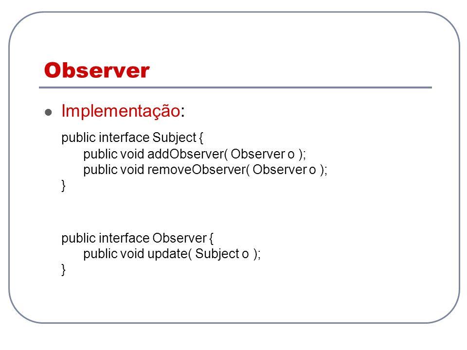Observer Implementação: