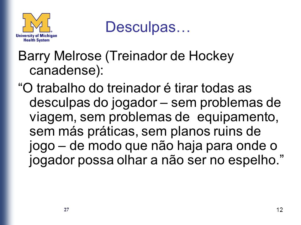Desculpas… Barry Melrose (Treinador de Hockey canadense):