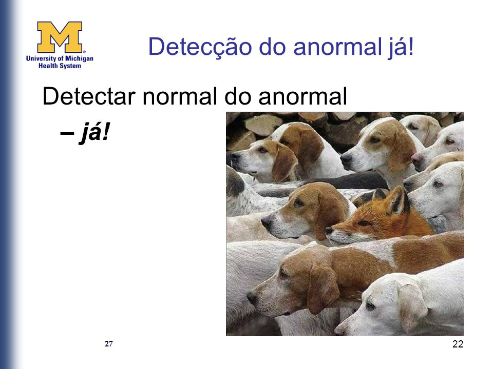 Detectar normal do anormal – já!