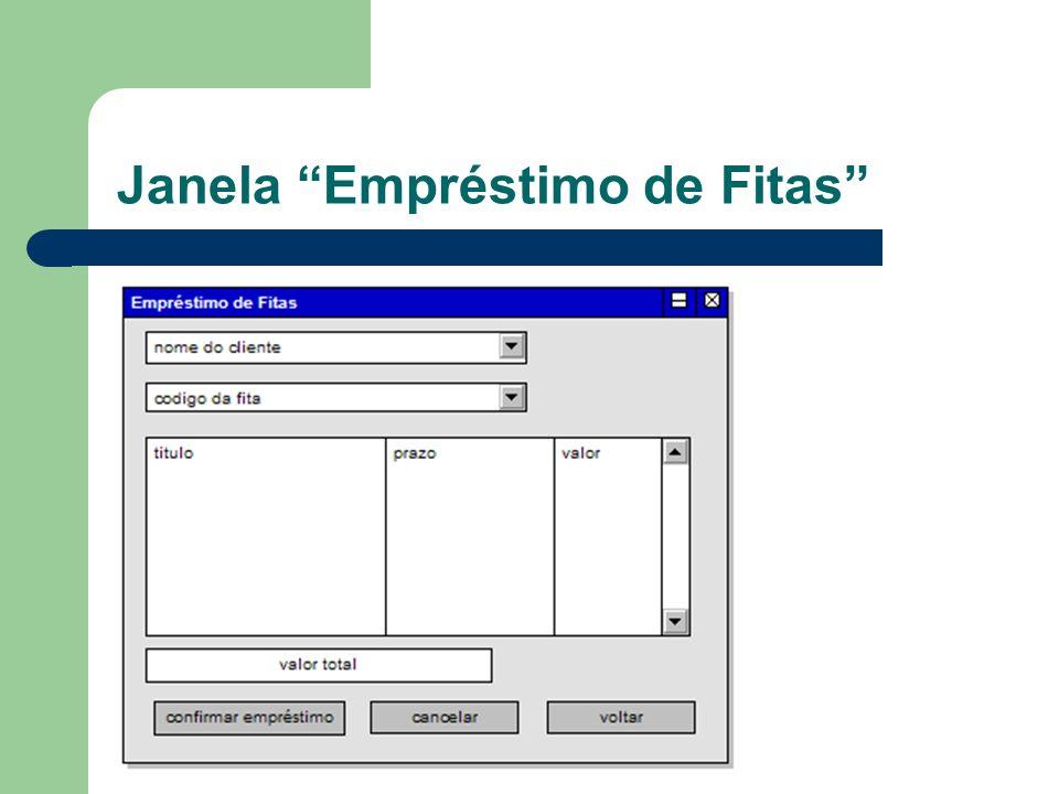 Janela Empréstimo de Fitas