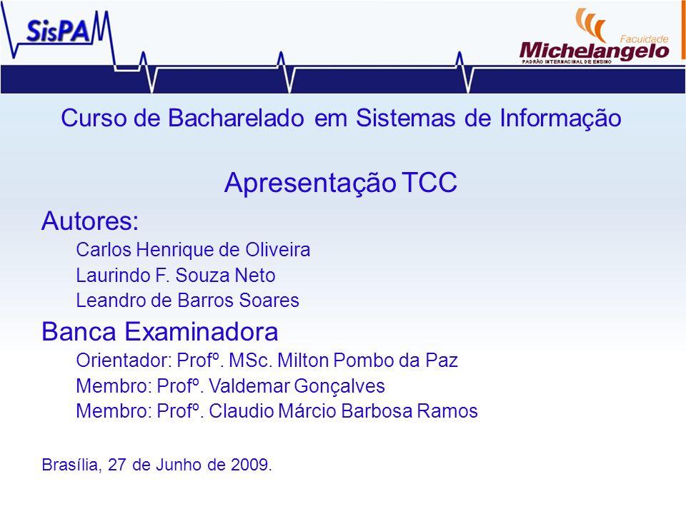 Curso de Bacharelado em Sistemas de Informação Apresentação TCC