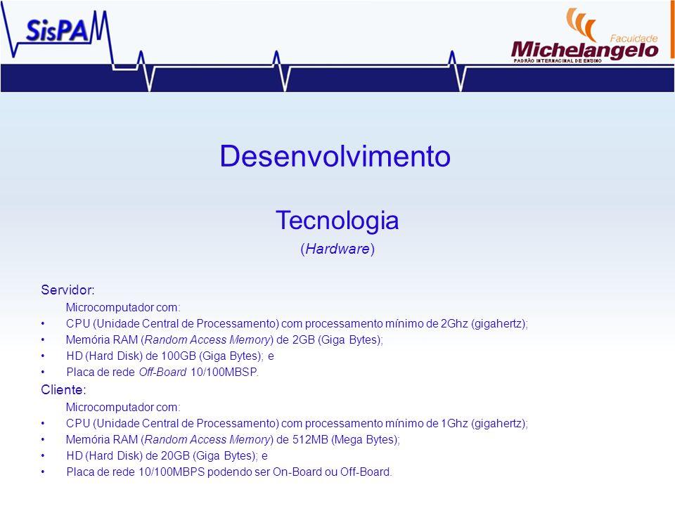 Desenvolvimento Tecnologia (Hardware) Servidor: Cliente: