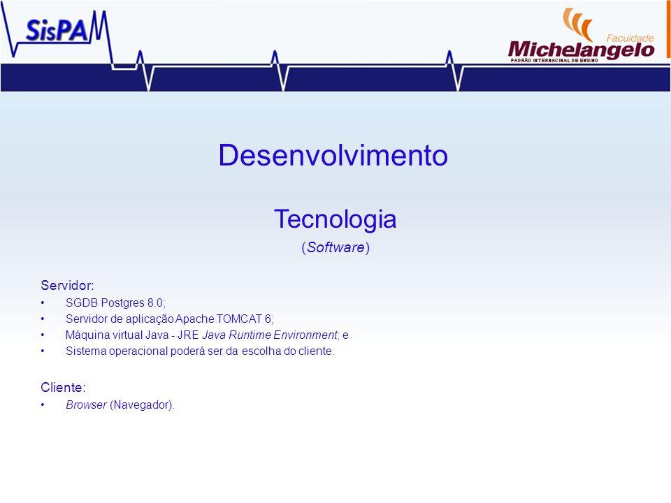 Desenvolvimento Tecnologia (Software) Servidor: Cliente: