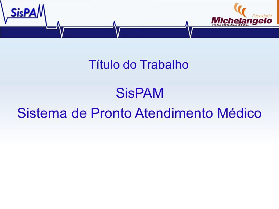 SisPAM Sistema de Pronto Atendimento Médico