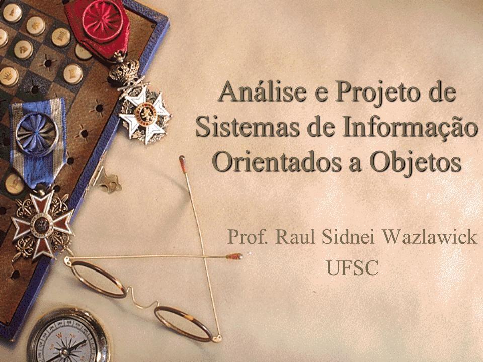Análise e Projeto de Sistemas de Informação Orientados a Objetos