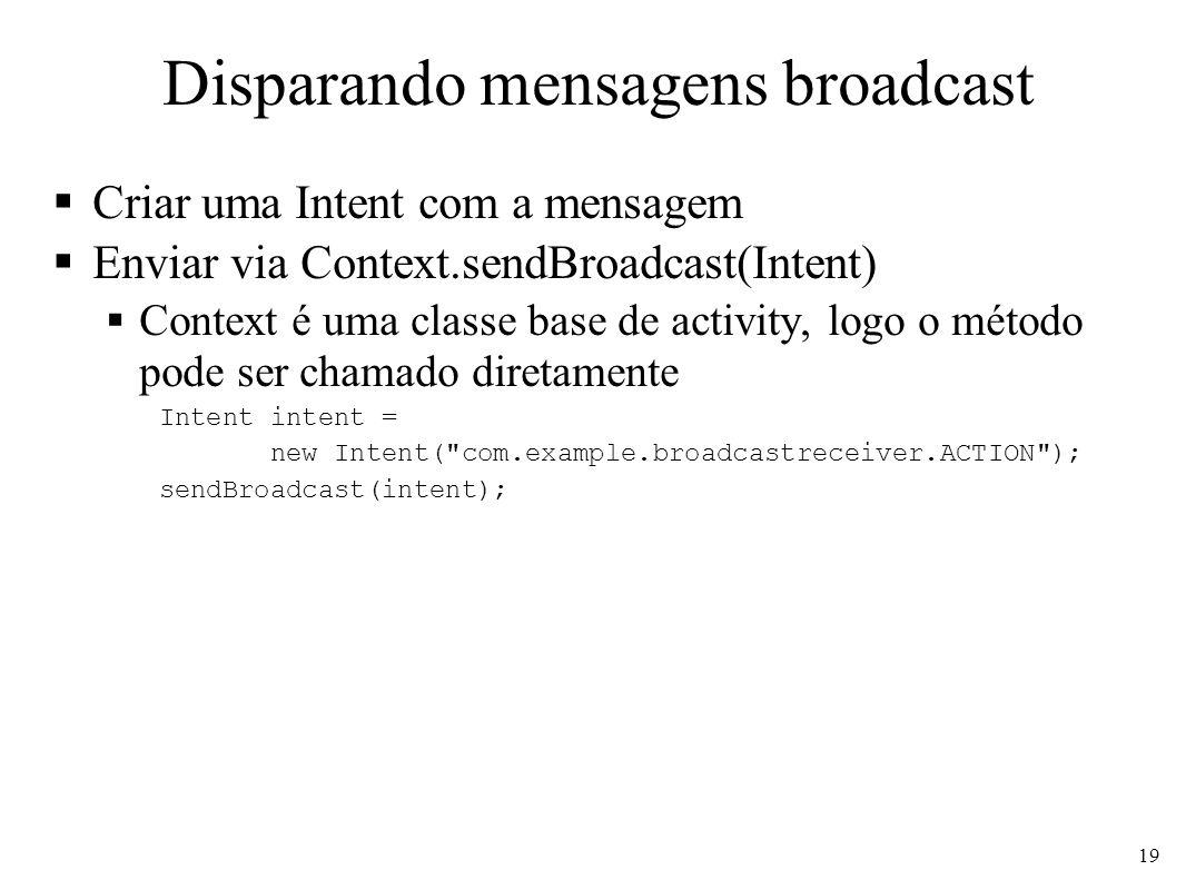 Disparando mensagens broadcast