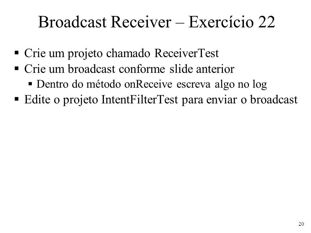 Broadcast Receiver – Exercício 22