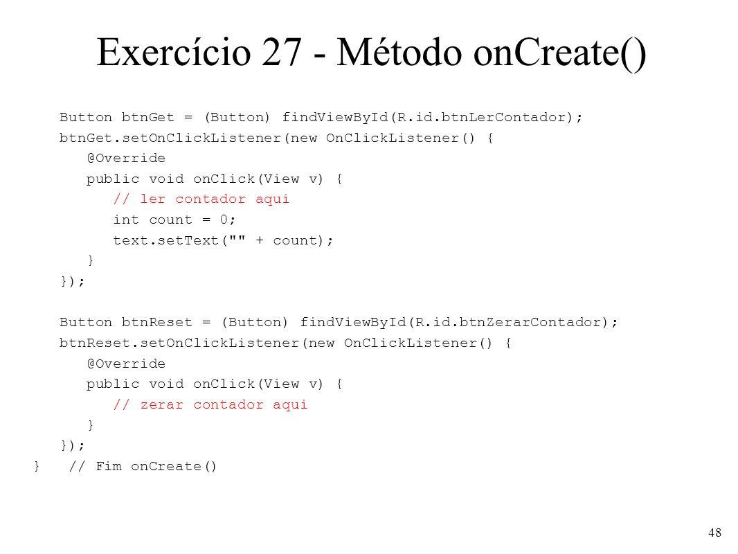 Exercício 27 - Método onCreate()