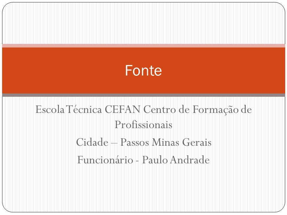 Fonte Escola Técnica CEFAN Centro de Formação de Profissionais