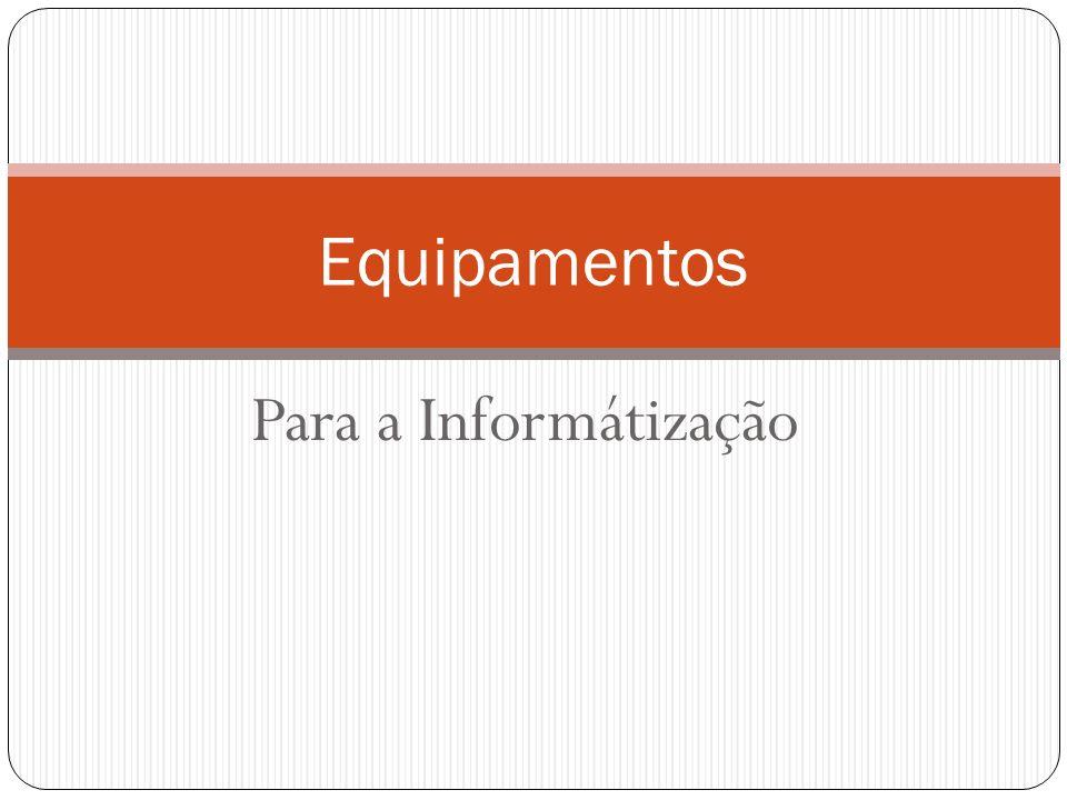 Equipamentos Para a Informátização