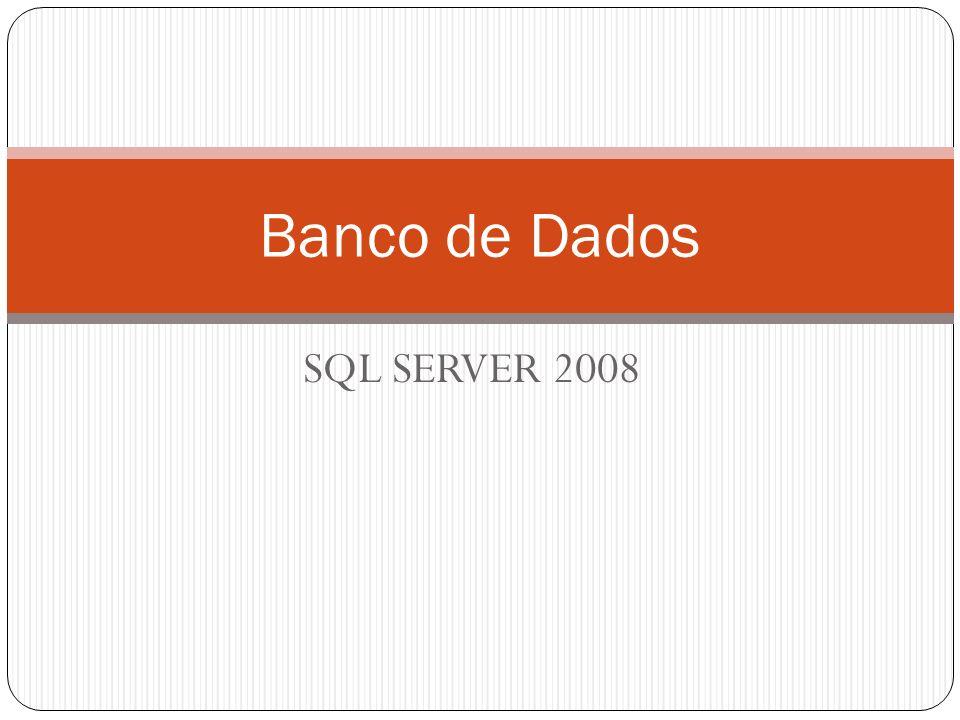 Banco de Dados SQL SERVER 2008