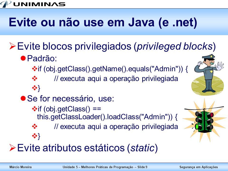 Evite ou não use em Java (e .net)