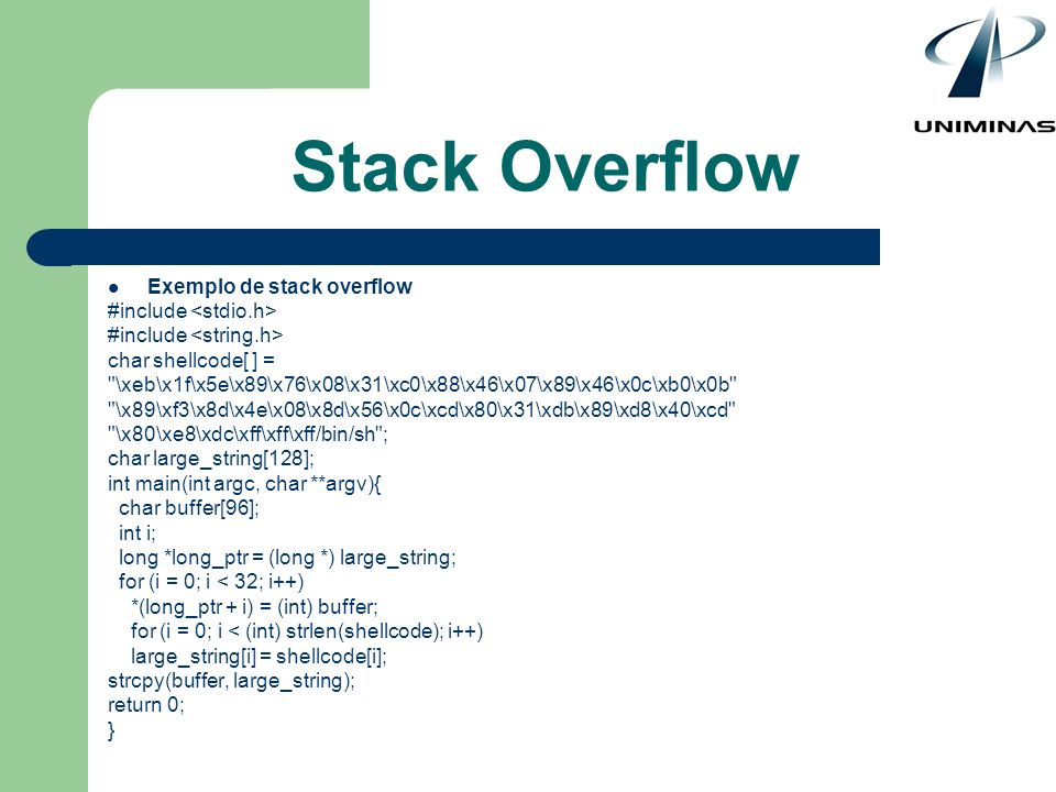 Stack Overflow Exemplo de stack overflow #include <stdio.h>