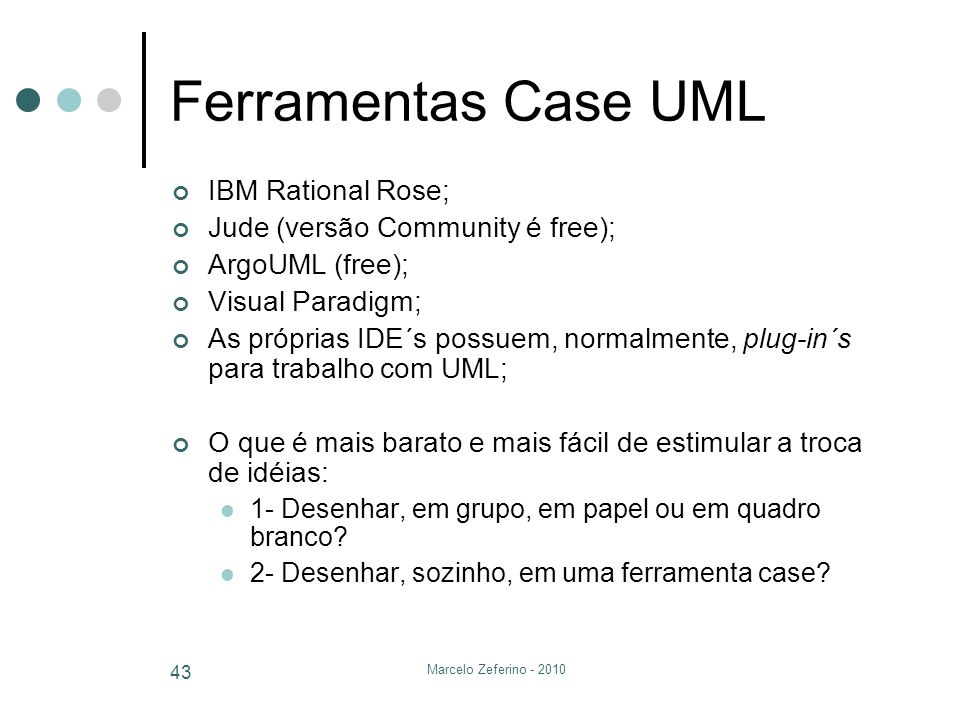 Ferramentas Case UML IBM Rational Rose;