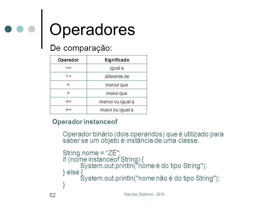 Operadores De comparação: De comparação:
