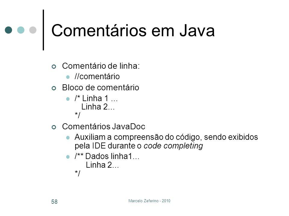 Comentários em Java Comentário de linha: Bloco de comentário