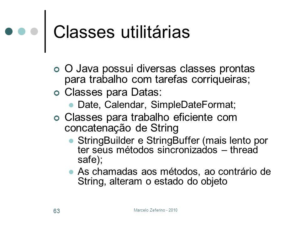 Classes utilitárias O Java possui diversas classes prontas para trabalho com tarefas corriqueiras; Classes para Datas: