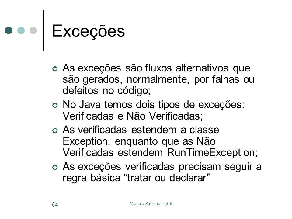 Exceções As exceções são fluxos alternativos que são gerados, normalmente, por falhas ou defeitos no código;