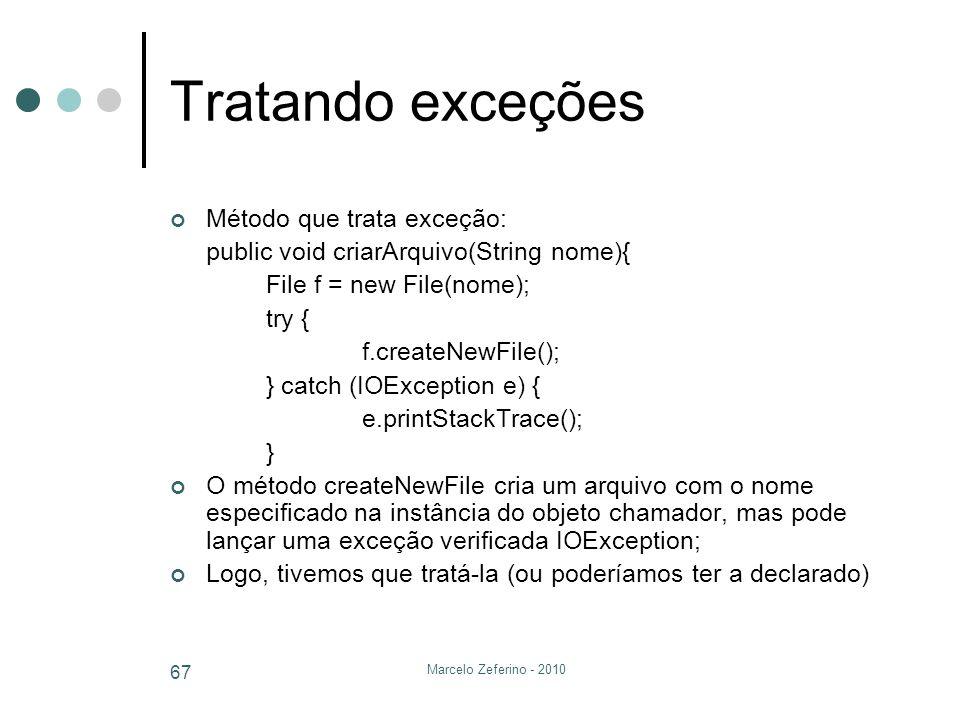Tratando exceções Método que trata exceção: