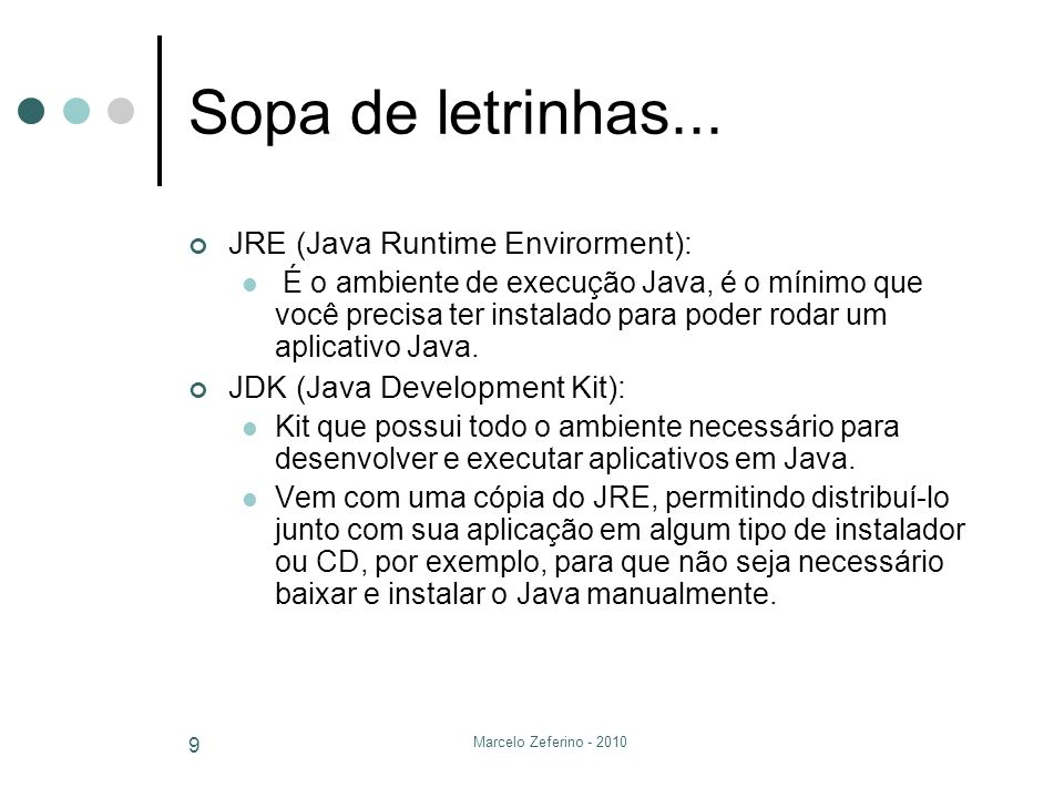 Sopa de letrinhas... JRE (Java Runtime Envirorment):