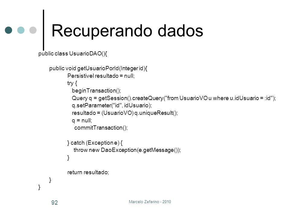 Recuperando dados public class UsuarioDAO(){