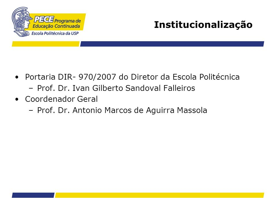 Institucionalização Portaria DIR- 970/2007 do Diretor da Escola Politécnica. Prof. Dr. Ivan Gilberto Sandoval Falleiros.