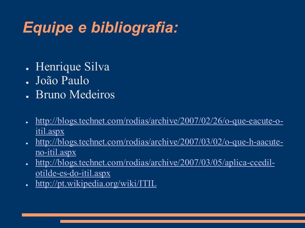 Equipe e bibliografia: