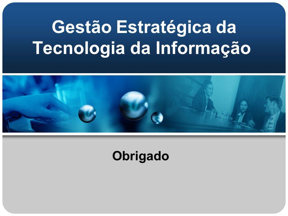 Gestão Estratégica da Tecnologia da Informação