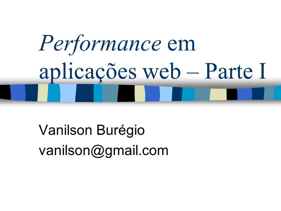Performance em aplicações web – Parte I