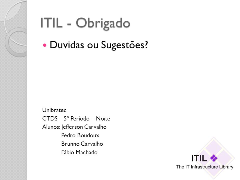 ITIL - Obrigado Duvidas ou Sugestões Unibratec