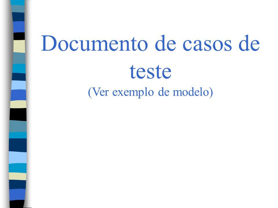 Documento de casos de teste (Ver exemplo de modelo)