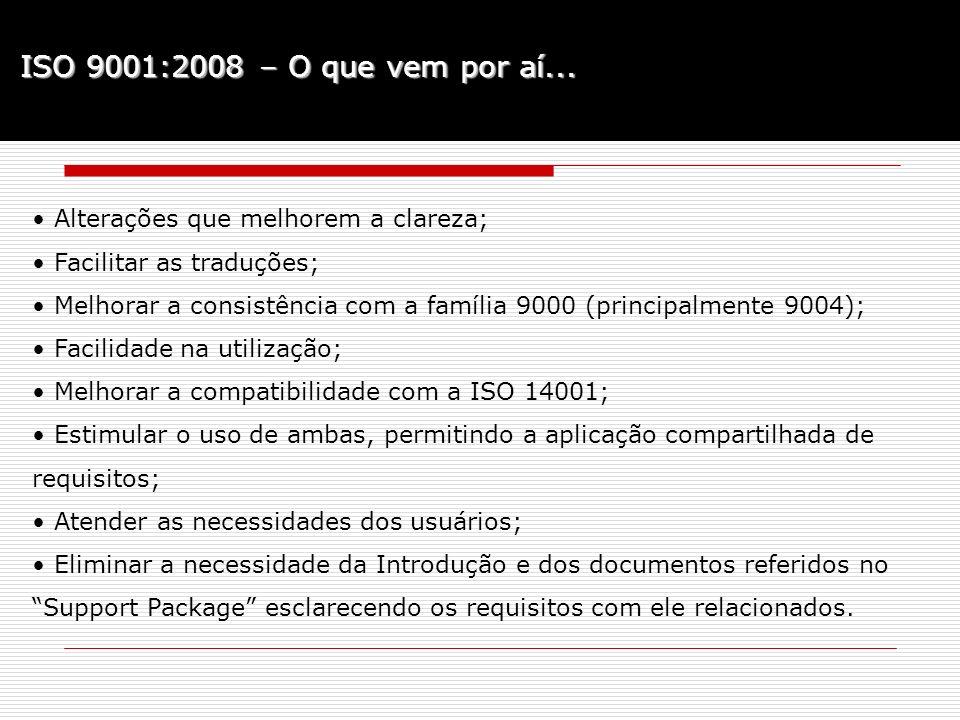 ISO 9001:2008 – O que vem por aí...