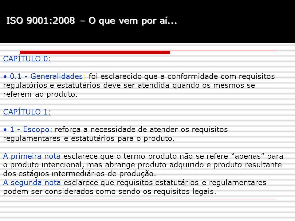 ISO 9001:2008 – O que vem por aí... CAPÍTULO 0: