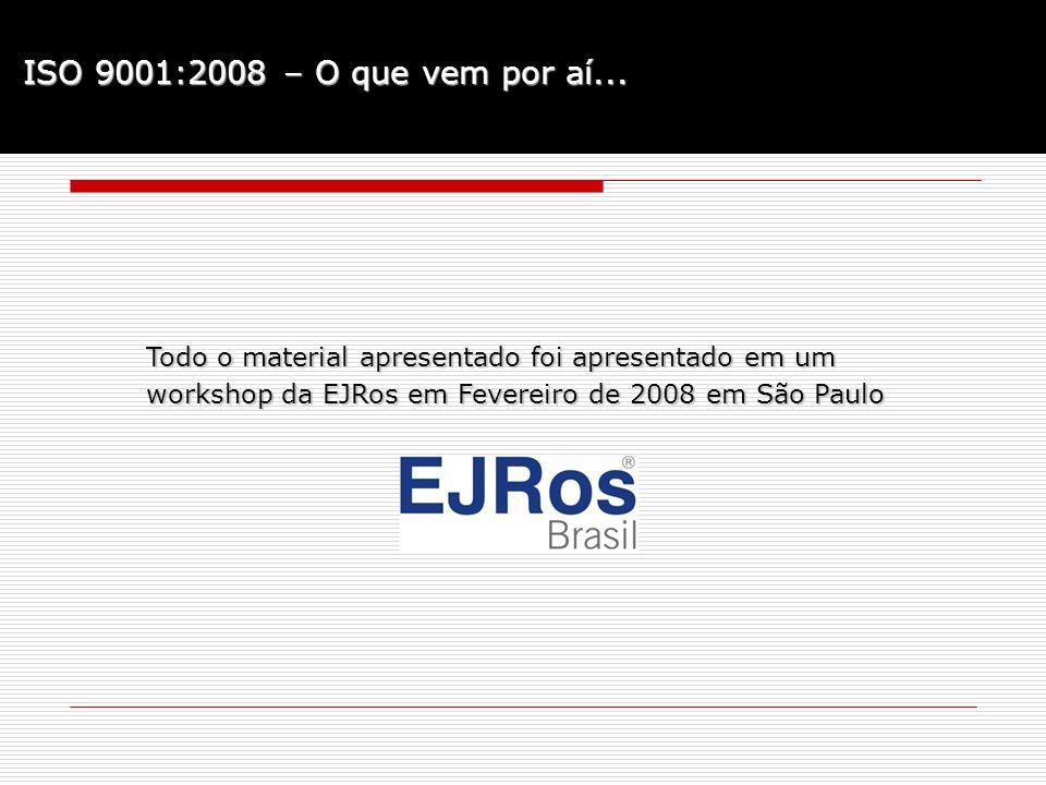 ISO 9001:2008 – O que vem por aí... Todo o material apresentado foi apresentado em um.