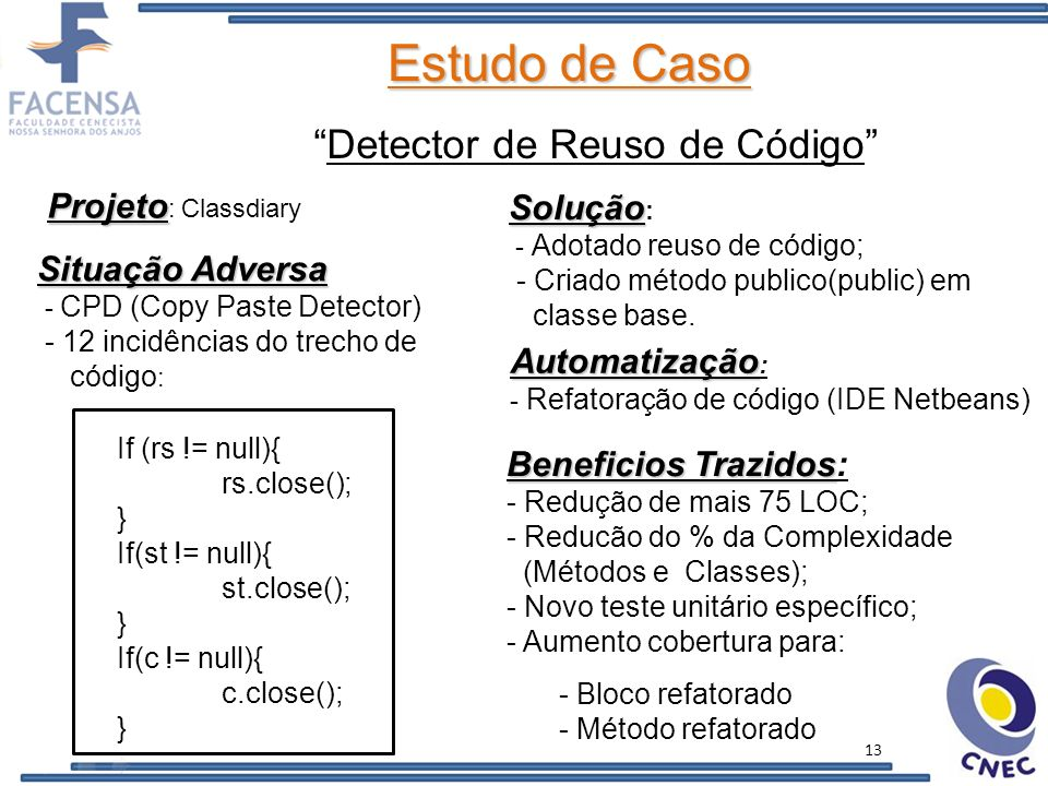 Estudo de Caso Detector de Reuso de Código Projeto: Classdiary