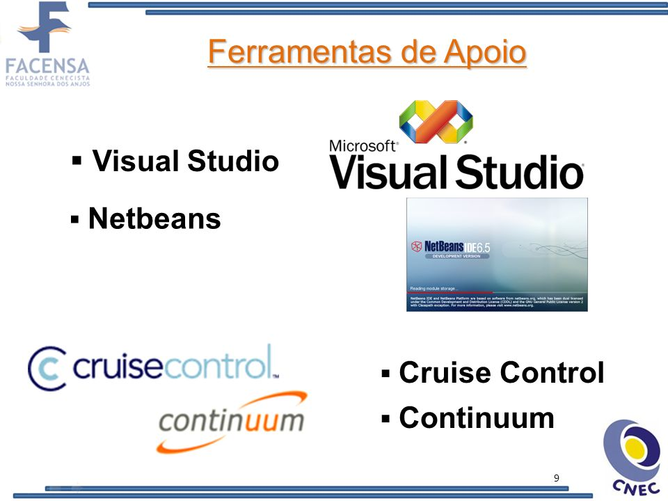 Ferramentas de Apoio Visual Studio Netbeans Cruise Control Continuum