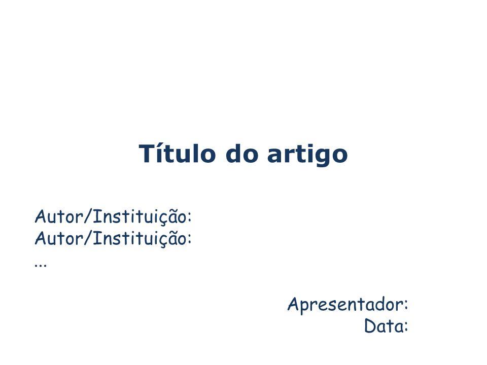 Autor/Instituição: ... Apresentador: Data: