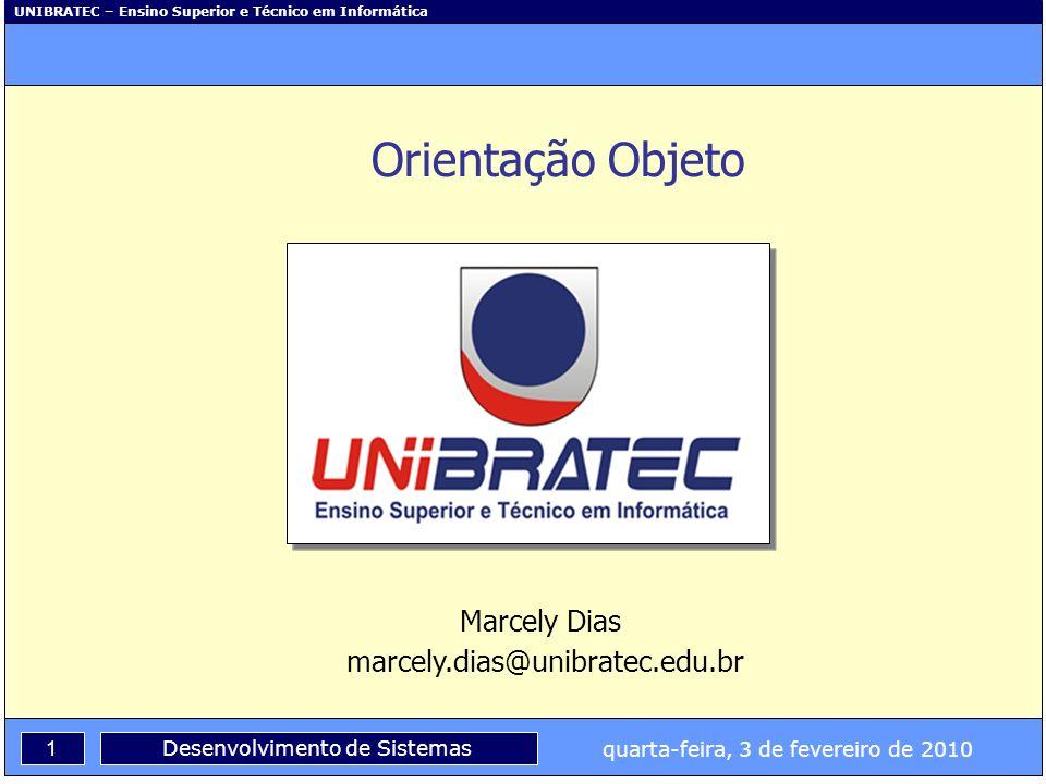 Orientação Objeto Marcely Dias marcely.dias@unibratec.edu.br