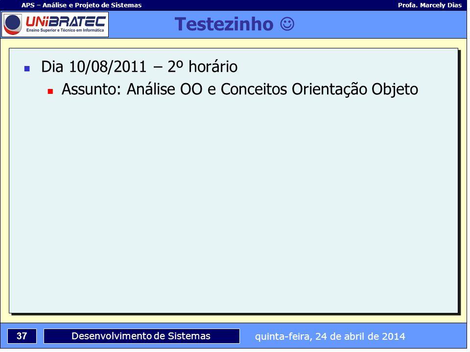 Testezinho  Dia 10/08/2011 – 2º horário