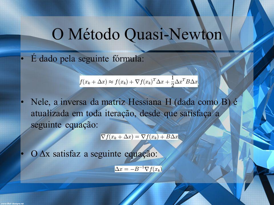 O Método Quasi-Newton É dado pela seguinte fórmula: