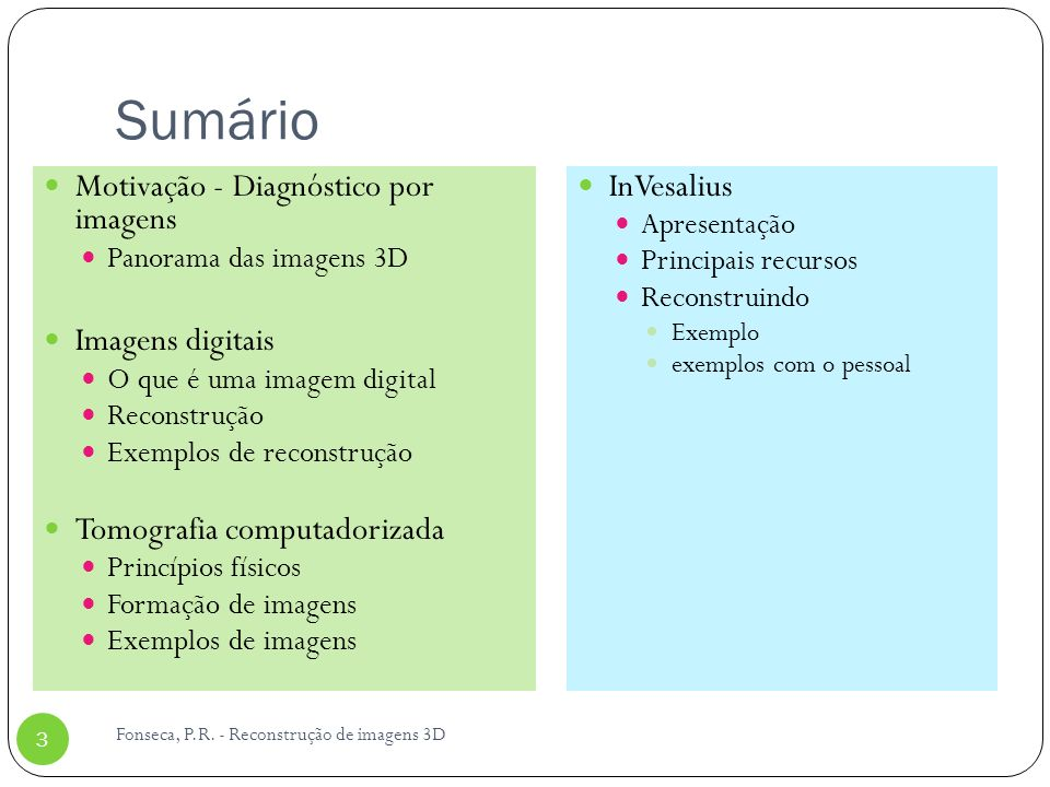 Sumário Motivação - Diagnóstico por imagens Imagens digitais