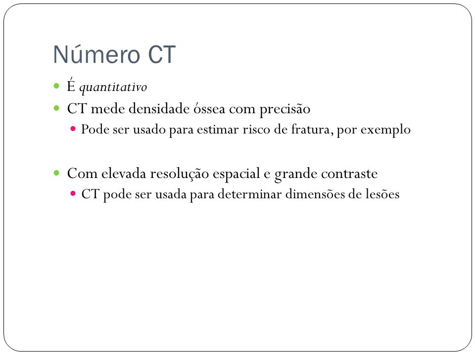 Número CT É quantitativo CT mede densidade óssea com precisão