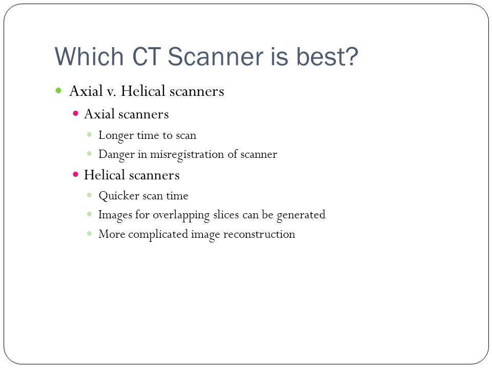 Which CT Scanner is best