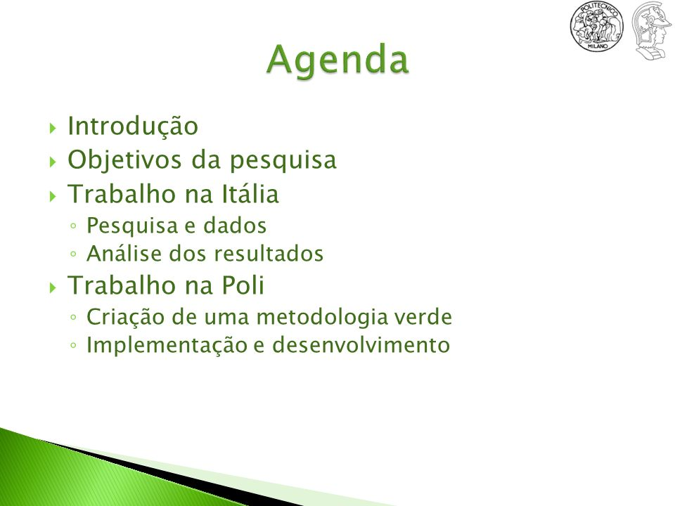 Agenda Introdução Objetivos da pesquisa Trabalho na Itália